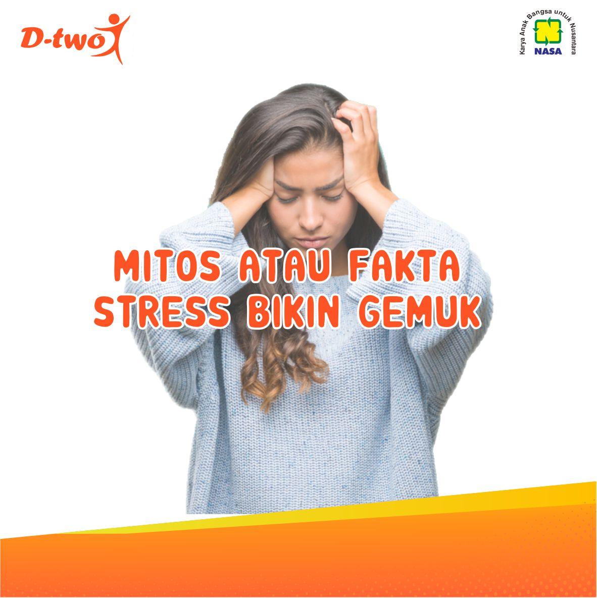 MITOS ATAU FAKTA STRESS BIKIN GEMUK